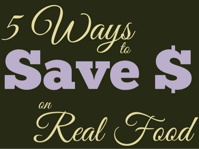 5 ways to save money on real food