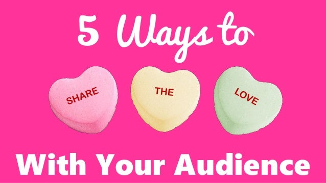 5 Ways to With Your Audience