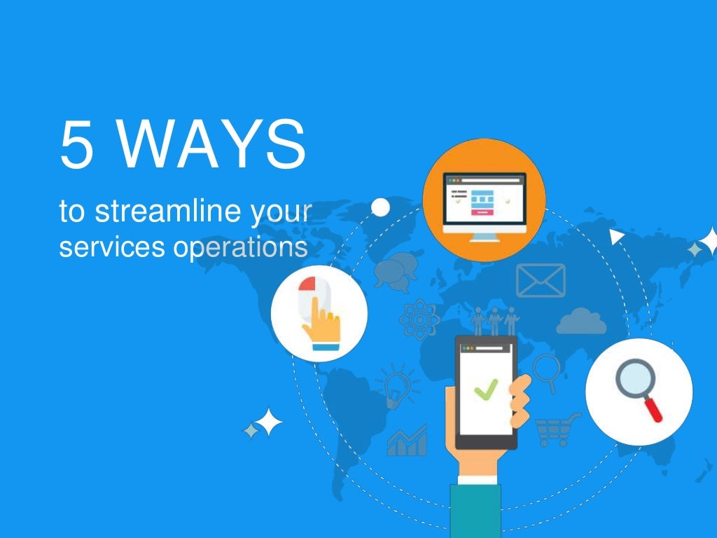 5 ways to streamline your services operations