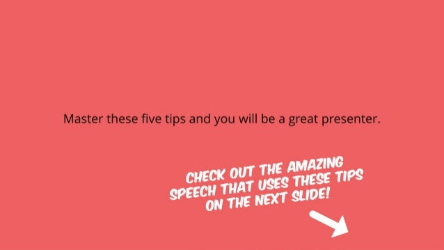 Master these five tips and you will be a great presenter.