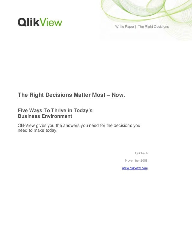 White Paper | The Right Decisions The Right Decisions Matter Most – Now. Five Ways To Thrive in Today's Business Environme...