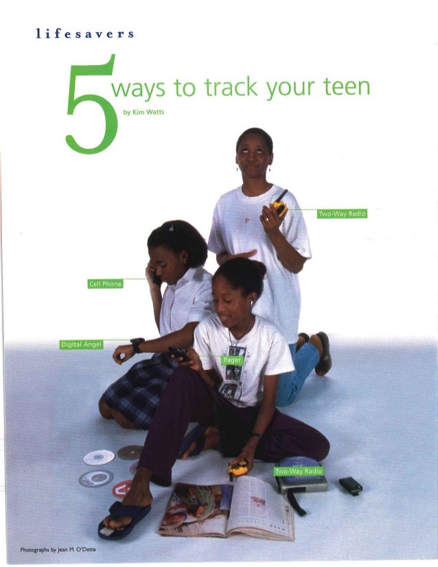 lifesavers  ways to track your teen  by Kim Watts   Two—Way Radio  Digital Angel  Two—Vl7ay Radio  Photographs by ]ean M. ...