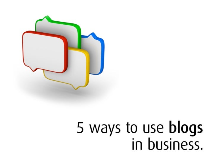5 Ways To Use Blogs in Business
