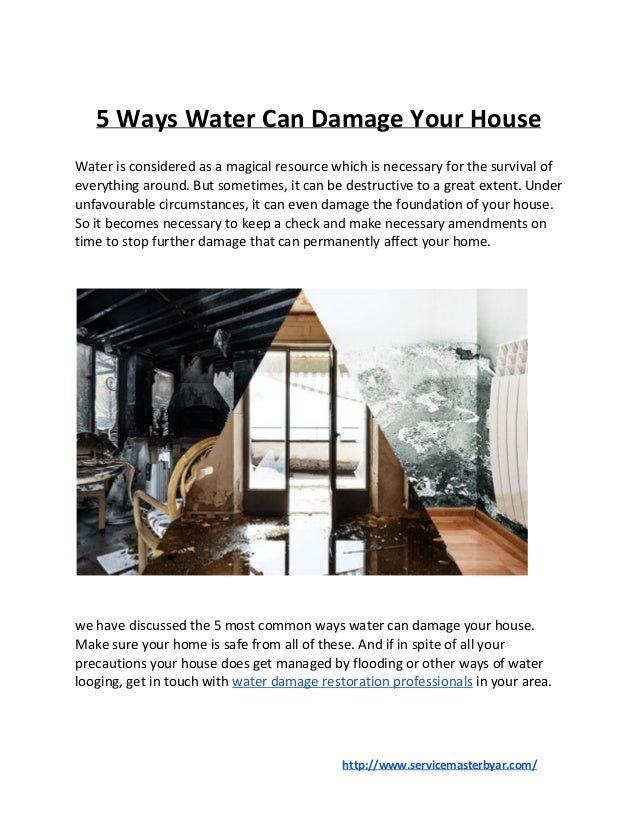 5 Ways Water Can Damage Your House Water is considered as a magical resource which is necessary for the survival of everyt...