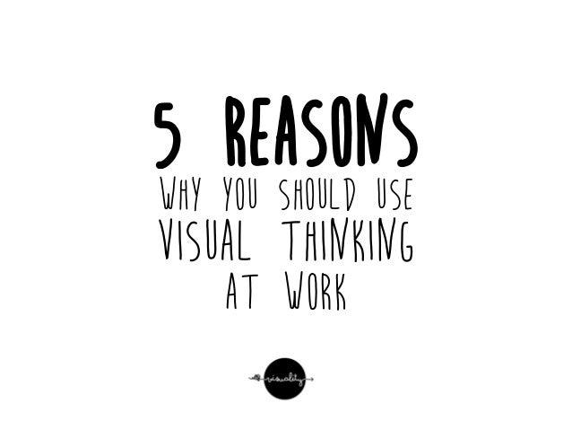 5 reasons why you should use visual thinking at work