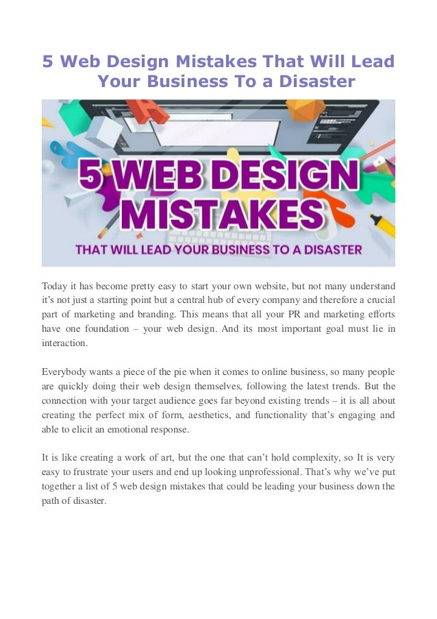5 Web Design Mistakes That Will Lead Your Business To a Disaster Today it has become pretty easy to start your own website...