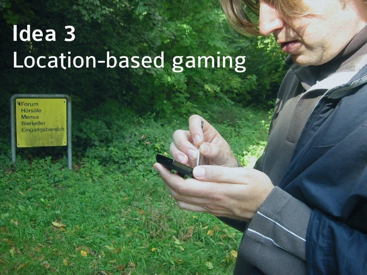 Idea 3Location-based gaming