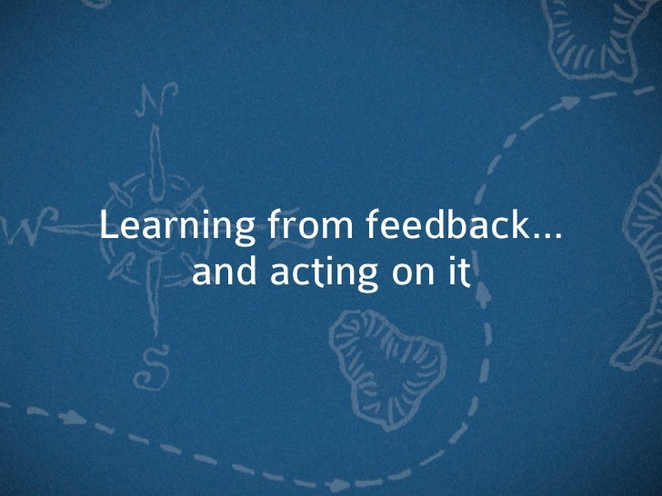 Learning from feedback...     and acting on it