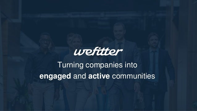 Turning companies into engaged and active communities