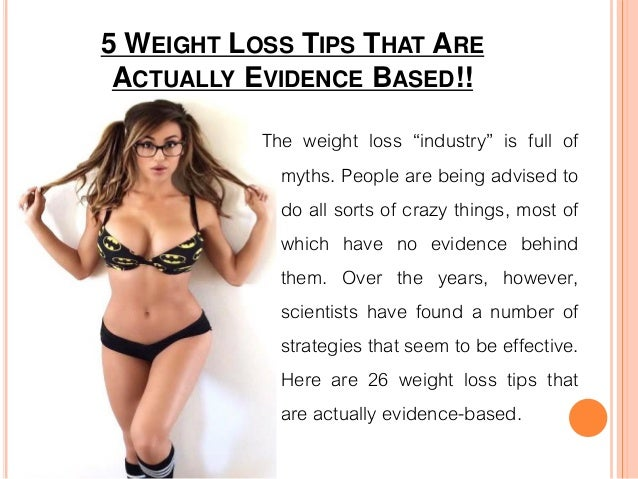 "5 WEIGHT LOSS TIPS THAT ARE ACTUALLY EVIDENCE BASED!! The weight loss ""industry"" is full of myths. People are being advise..."
