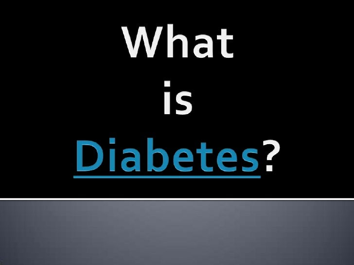 What<br />is<br />Diabetes?<br />
