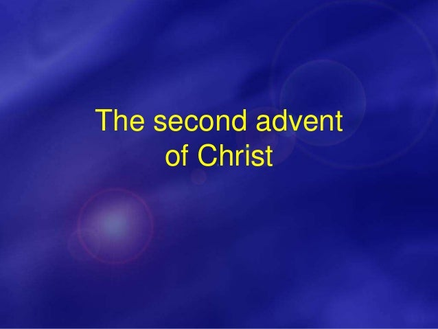 The second advent of Christ