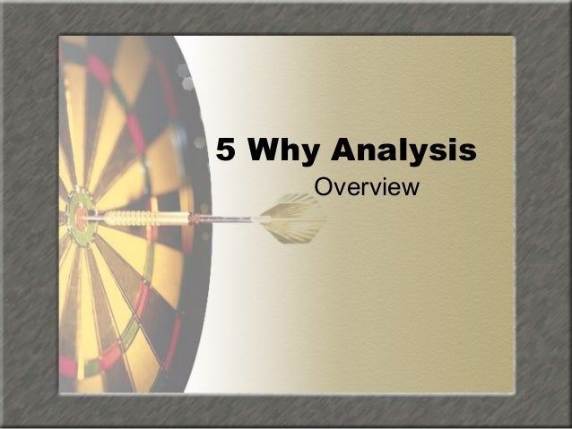 5 Why Analysis Overview