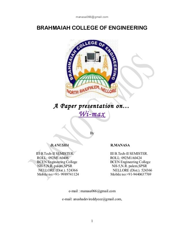 manasa066@gmail.com  BRAHMAIAH COLLEGE OF ENGINEERING  A Paper presentation on…  Wi-max By D.ANUSHA  R.MANASA  III B.Tech-...