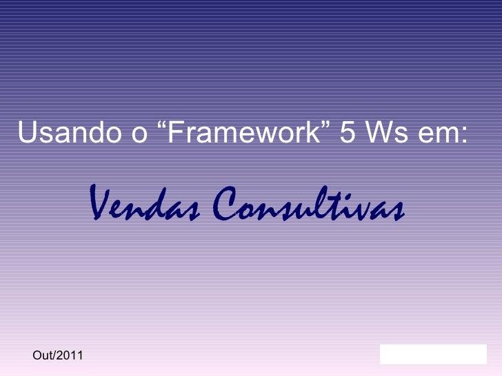 """Vendas Consultivas Usando o """"Framework"""" 5 Ws em:"""