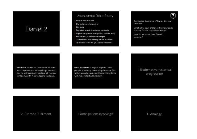 Daniel 2 Manuscript Bible Study • Scenes and plot line • Characters and dialogue • Structure • Repeated words, images or c...