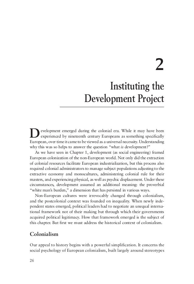 26 2 Instituting the Development Project Development emerged during the colonial era. While it may have been experienced b...