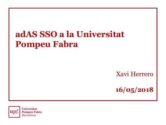 Xavi Herrero 16/05/2018 adAS SSO a la Universitat Pompeu Fabra