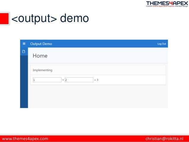 <output> demo