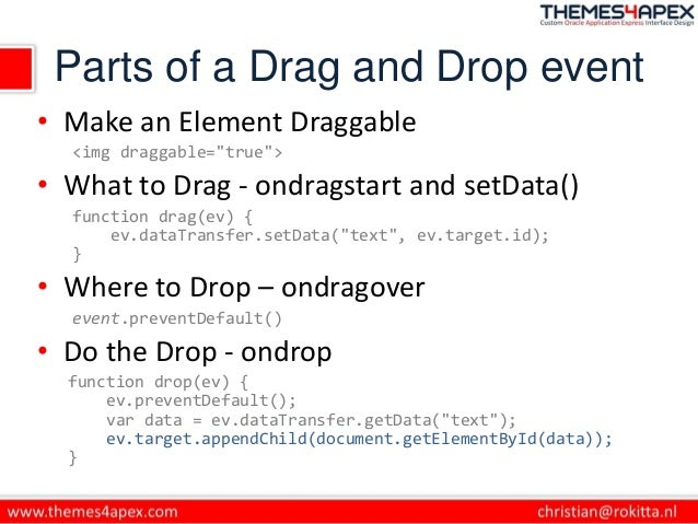 """Parts of a Drag and Drop event • Make an Element Draggable <img draggable=""""true""""> • What to Drag - ondragstart and setData..."""