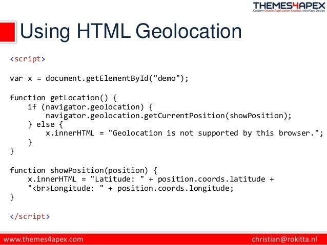 "Using HTML Geolocation <script> var x = document.getElementById(""demo""); function getLocation() { if (navigator.geolocatio..."