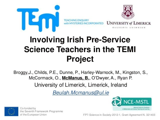 Co-funded by the Seventh Framework Programme of the European Union Involving Irish Pre-Service Science Teachers in the TEM...