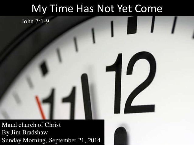 M2014 s74 my time has not yet come 9 21-14 sermon