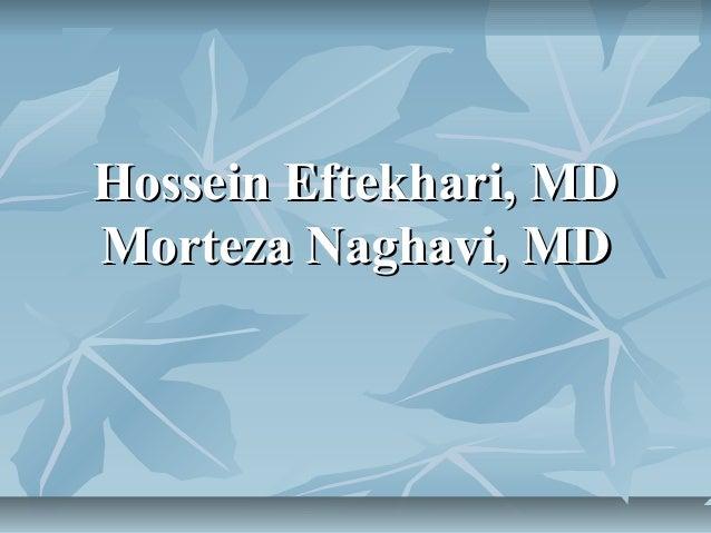 Hossein Eftekhari, MDHossein Eftekhari, MD Morteza Naghavi, MDMorteza Naghavi, MD