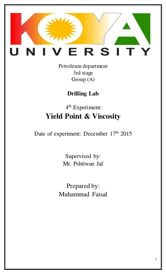 1 Petroleum department 3rd stage Group (A) Drilling Lab 4th Experiment: Yield Point & Viscosity Date of experiment: Decemb...