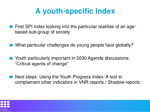 A youth-specific Index First SPI index looking into the particular realities of an age- based sub-group of society What pa...