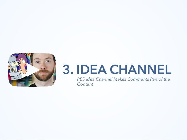 3. IDEA CHANNEL PBS Idea Channel Makes Comments Part of the Content