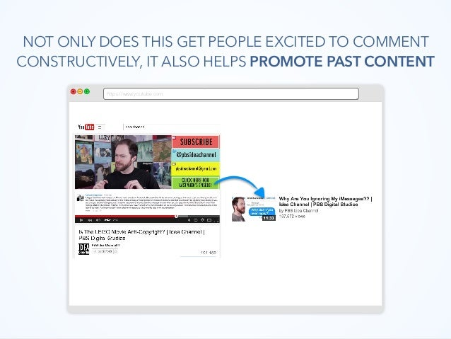https://www.youtube.com NOT ONLY DOES THIS GET PEOPLE EXCITED TO COMMENT CONSTRUCTIVELY, IT ALSO HELPS PROMOTE PAST CONTENT