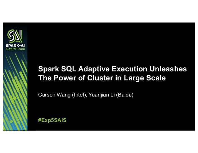 Spark SQL Adaptive Execution Unleashes The Power of Cluster