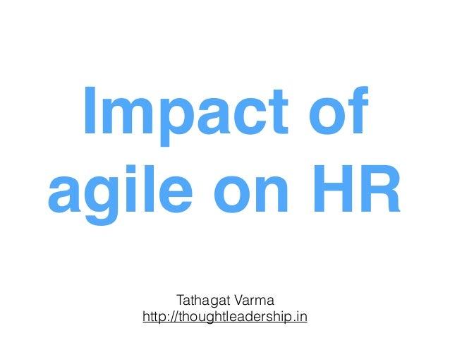 Impact of agile on HR Tathagat Varma http://thoughtleadership.in