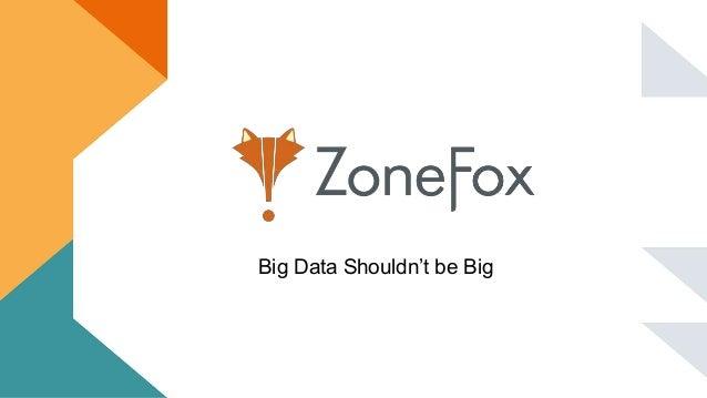 Big Data Shouldn't be Big