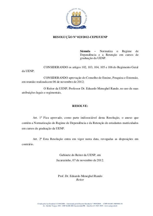 RESOLUÇÃO Nº 023/2012-CEPE/UENP                                                                    Súmula – Normatiza o Re...