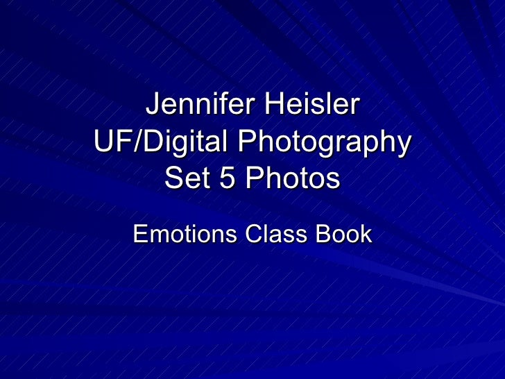 Jennifer Heisler UF/Digital Photography Set 5 Photos Emotions Class Book