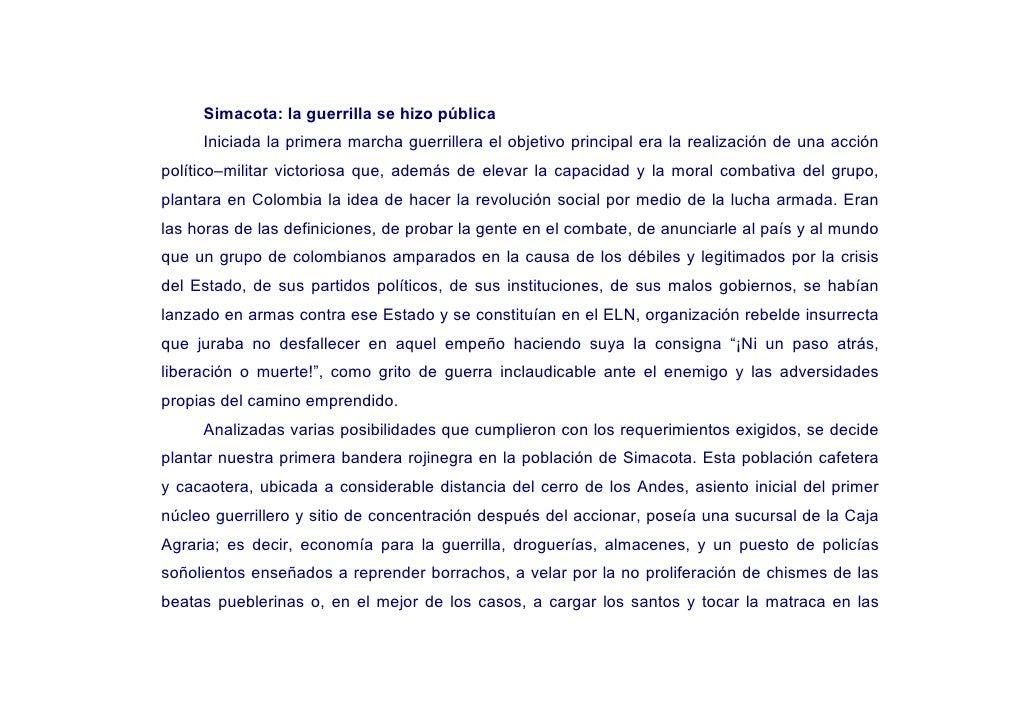 Simacota: la guerrilla se hizo pública      Iniciada la primera marcha guerrillera el objetivo principal era la realizació...