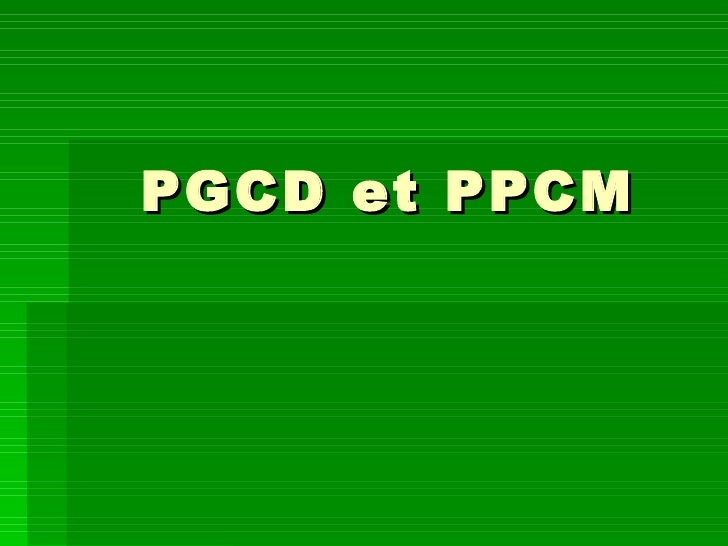 PGCD et PPCM