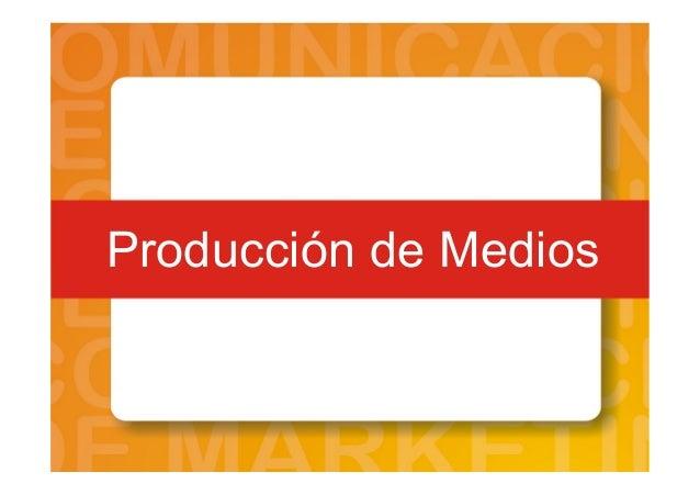 Producción de Medios