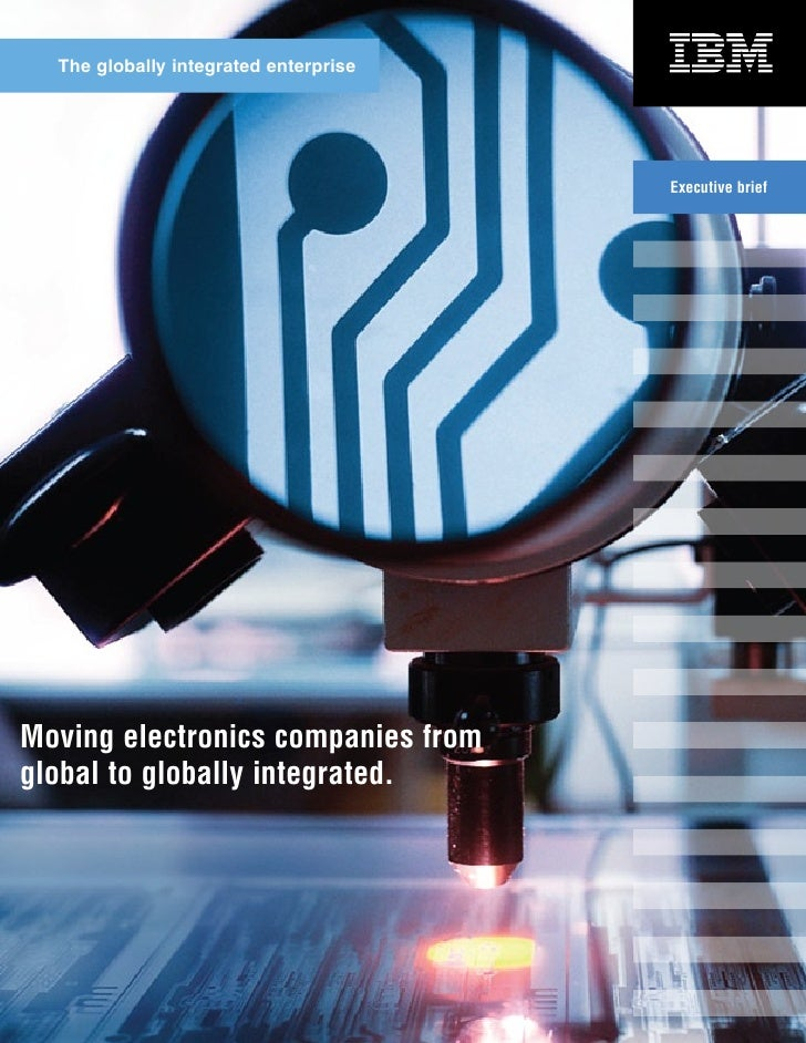 The globally integrated enterprise                                       Executive briefMoving electronics companies fromg...