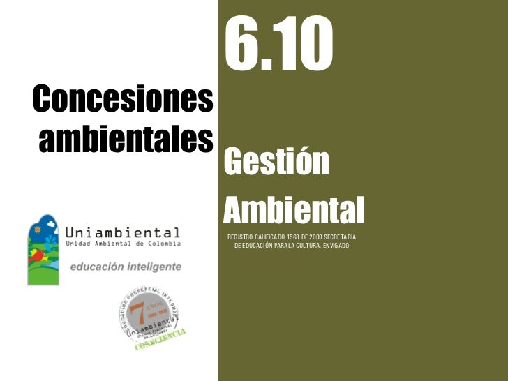 6.10Concesionesambientales              Gestión              Ambiental              REGISTRO CALIFICADO 1568 DE 2009 SECRE...