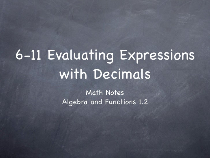 6-11 Evaluating Expressions       with Decimals              Math Notes       Algebra and Functions 1.2