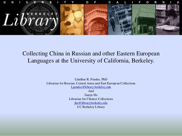 Collecting China in Russian and other Eastern European Languages at the University of California, Berkeley. Liladhar R. Pe...