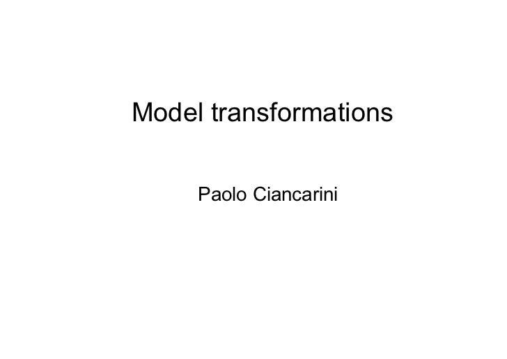 Model transformations     Paolo Ciancarini