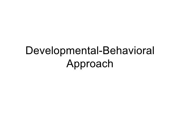 Developmental-Behavioral Approach