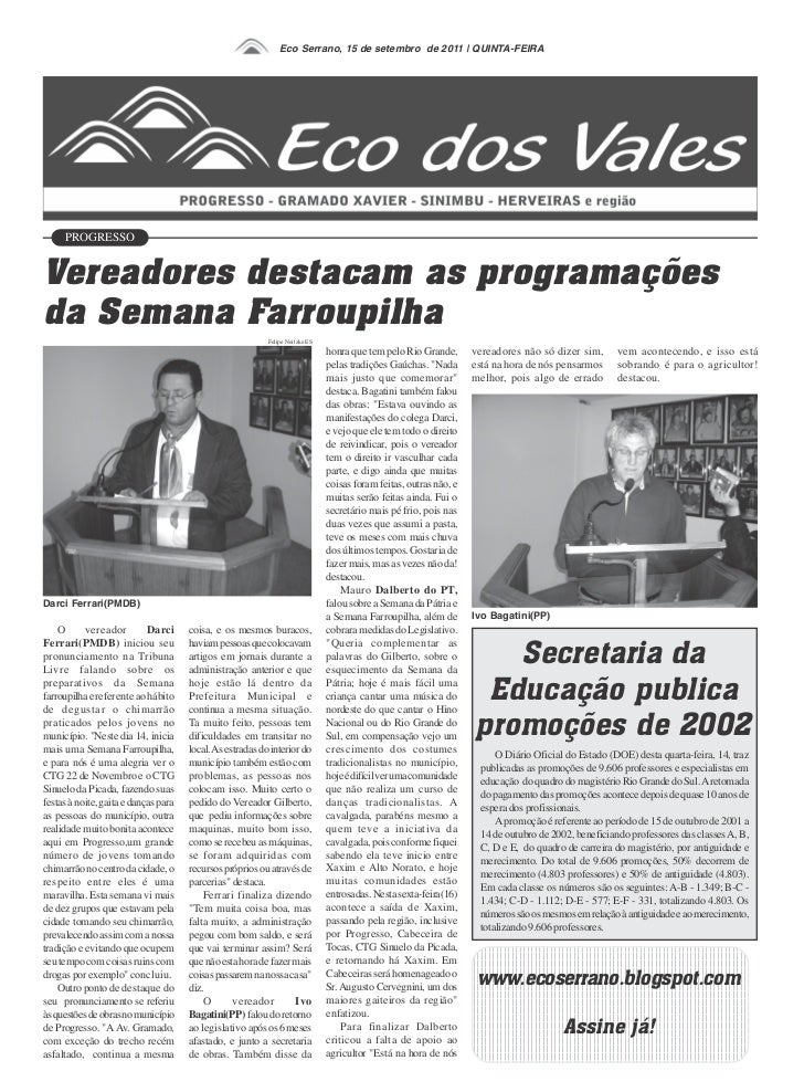 Eco Serrano, 15 de setembro de 2011   QUINTA-FEIRA     PROGRESSOVereadores destacam as programaçõesda Semana Farroupilha  ...