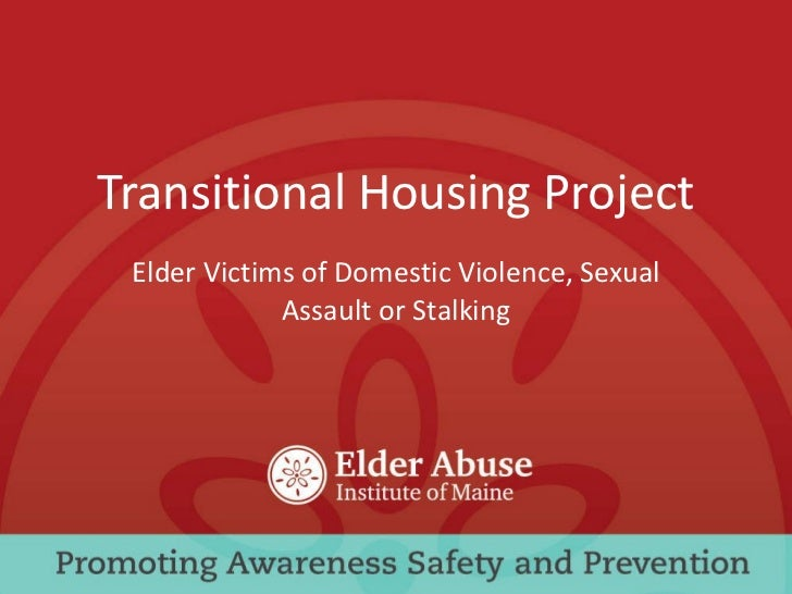 Transitional Housing Project Elder Victims of Domestic Violence, Sexual Assault or Stalking