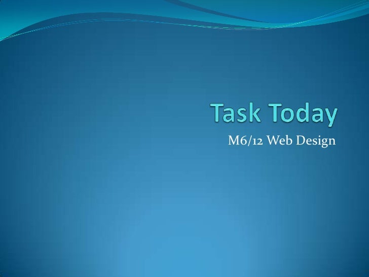 Task Today<br />M6/12 Web Design<br />