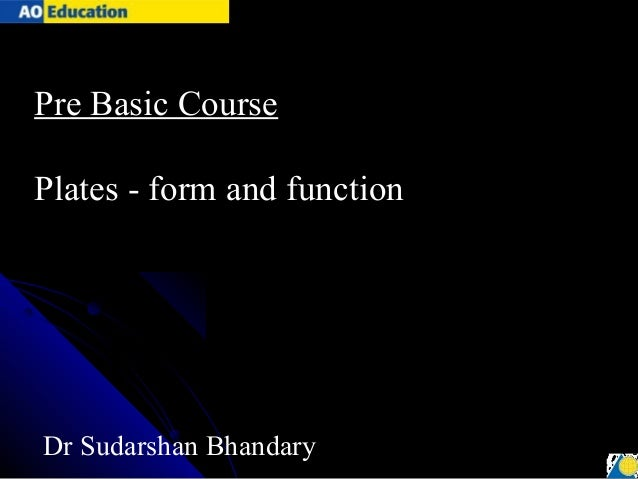 Pre Basic CoursePlates - form and functionDr Sudarshan Bhandary